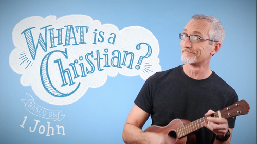 1 JOHN - What is a Christian? - Phil Vischer